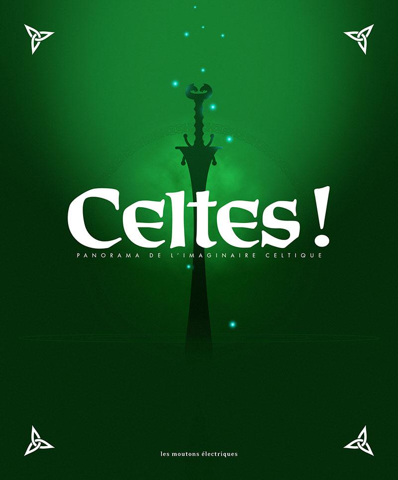 Celtes ! Panorama de l'imaginaire celtique