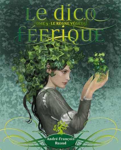 Le Dico féerique, tome 3, Le règne végétal