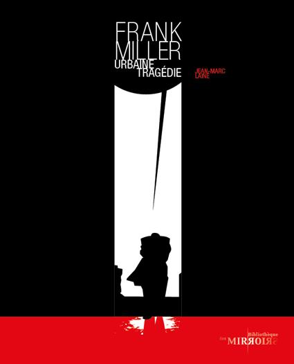 Frank Miller. Urbaine tragédie