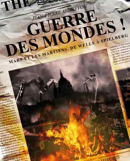 Guerre des Mondes ! Invasions martiennes, de Wells à Spielberg