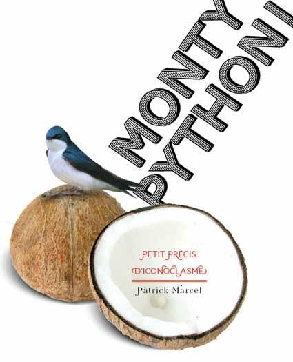 Monty Python ! Petit précis d'iconoclasme [EPUB]