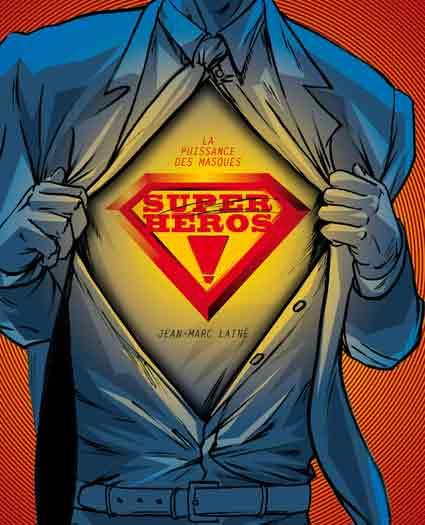 Super-héros ! La puissance des masques [EPUB]