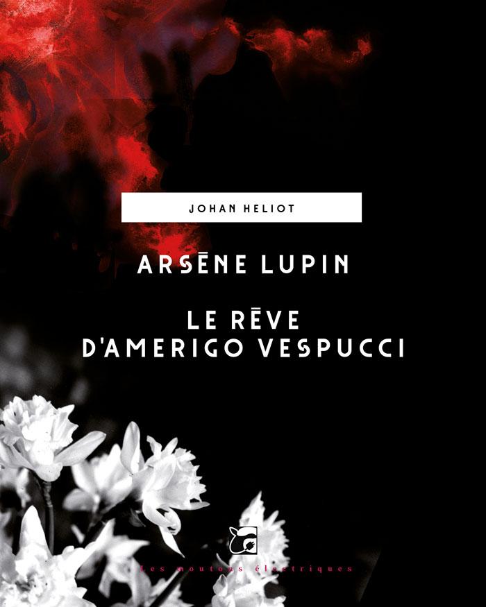 Arsène Lupin - Le rêve d'Amerigo vespucci [EPUB]