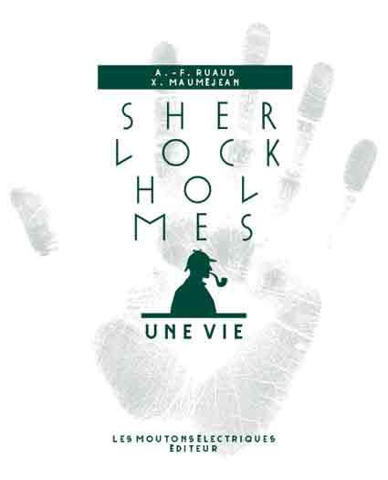 Sherlock Holmes, une vie [EPUB]