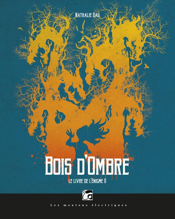 Bois d'Ombre (Le Livre de l'Énigme, 2)