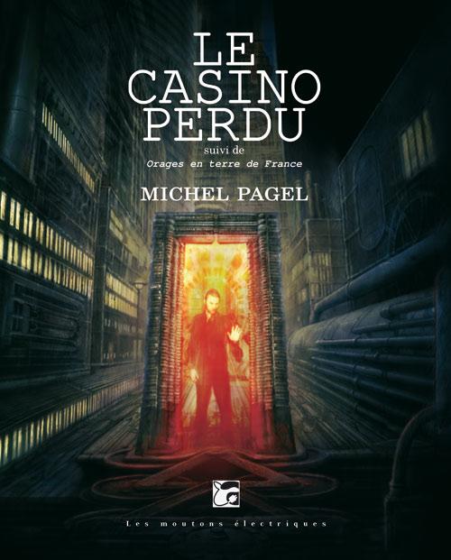Le Casino perdu, suivi de Orages en terre de France