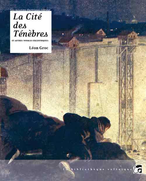 La Cité des Ténèbres, et autres voyages excentriques [EPUB]