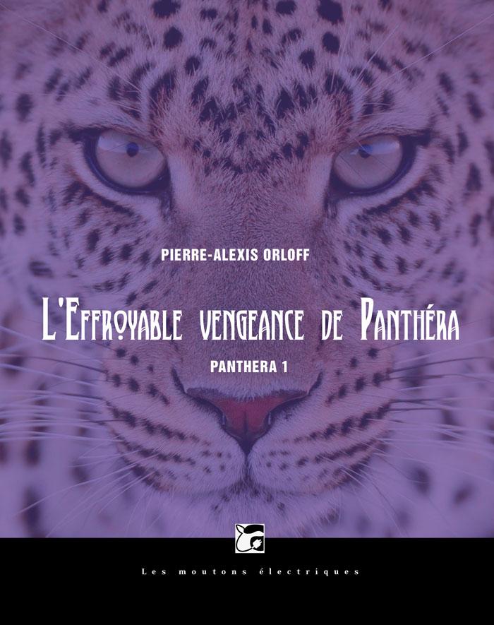 L'Effroyable vengeance de Panthéra (Panthéra 1) [EPUB]