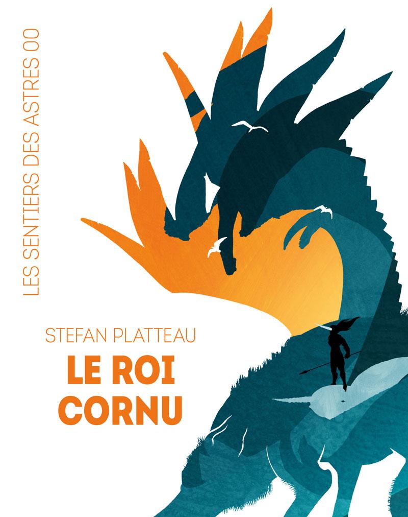 Le Roi cornu (Les Sentiers des Astres) [EPUB]