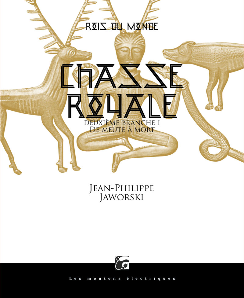 Chasse royale I (Rois du monde, 2) ed. souple