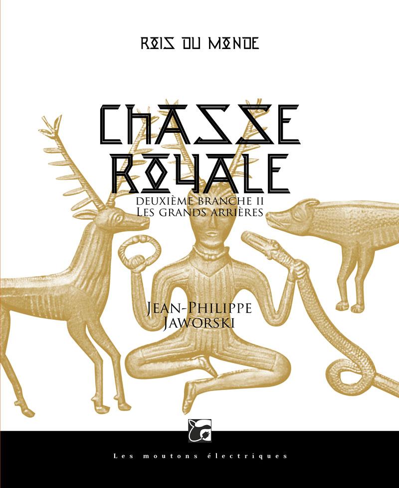 Chasse royale II (Rois du monde, 3) ed. souple