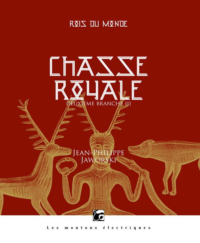 Chasse royale III (Rois du monde, 4) [EPUB]