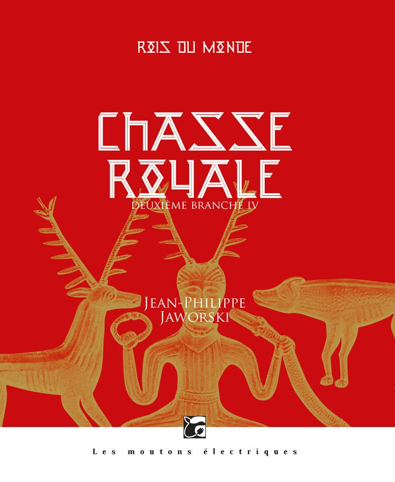Chasse royale IV (Rois du monde, 5)