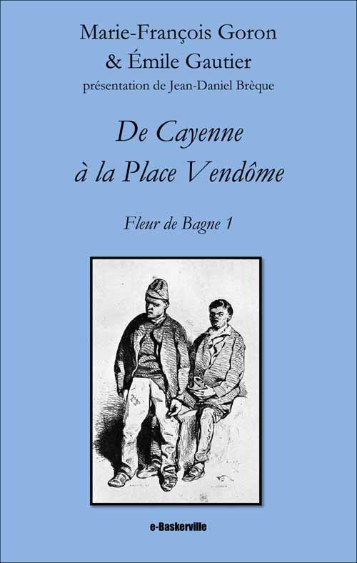De Cayenne à la Place Vendôme (Fleur de Bagne, 1)