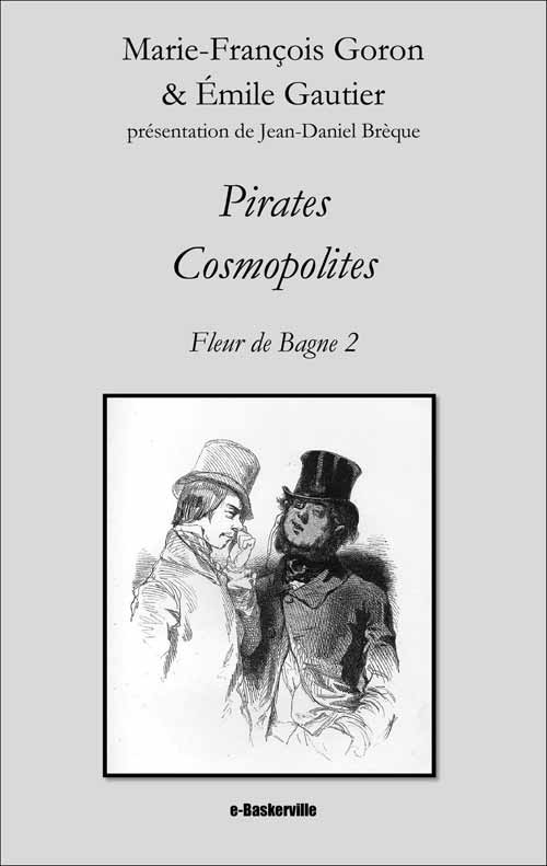 Pirates Cosmopolites (Fleur de Bagne, 2)