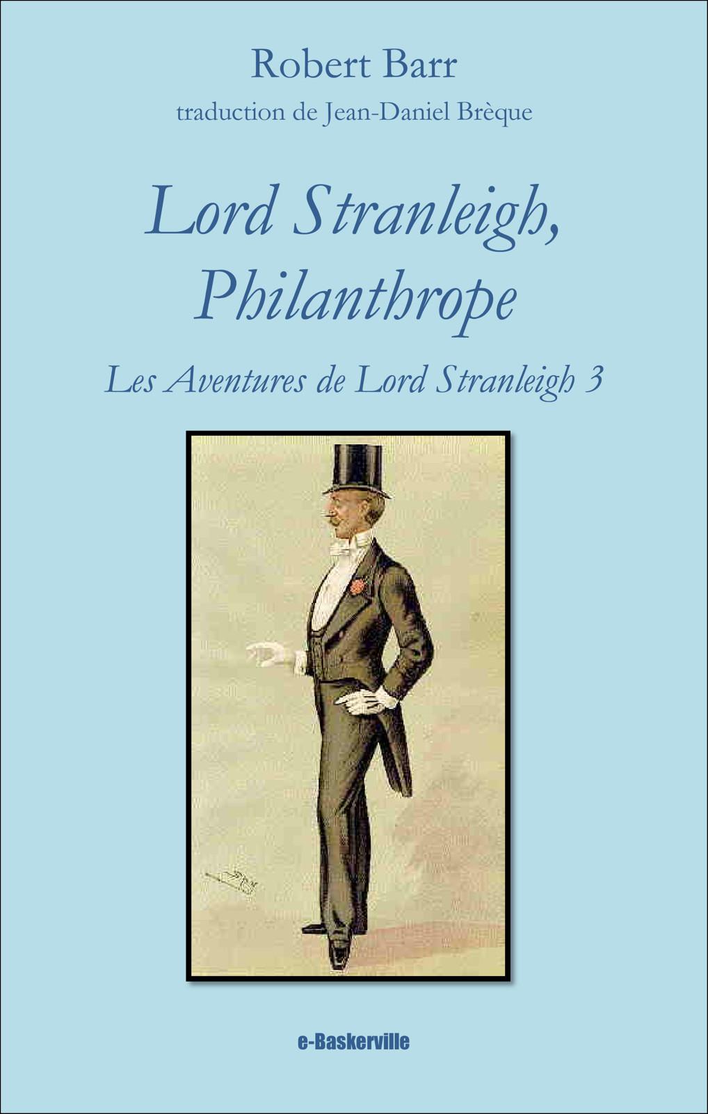 Lord Stranleigh, Philanthrope (les aventures de Lord Stranleigh, 3)