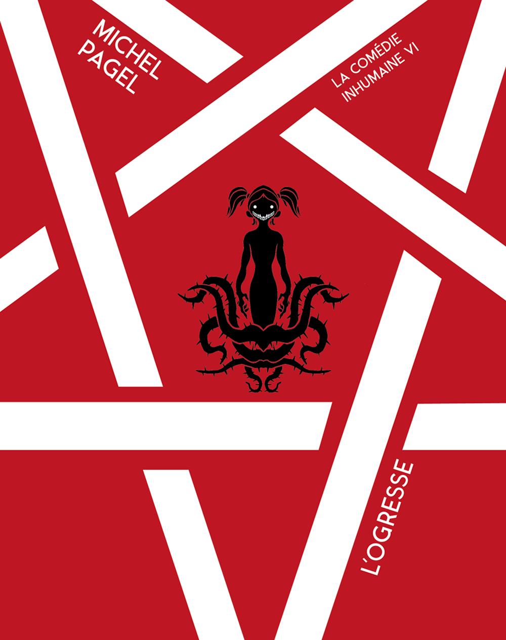 La Comédie inhumaine, tome 6, L'Ogresse [EPUB]