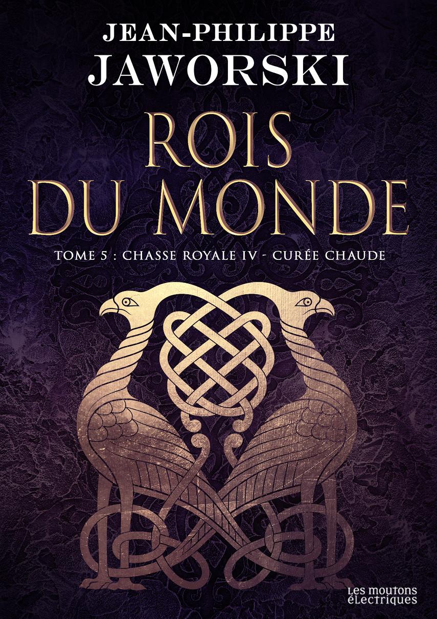 Chasse royale IV (Rois du monde, 5) [EPUB]