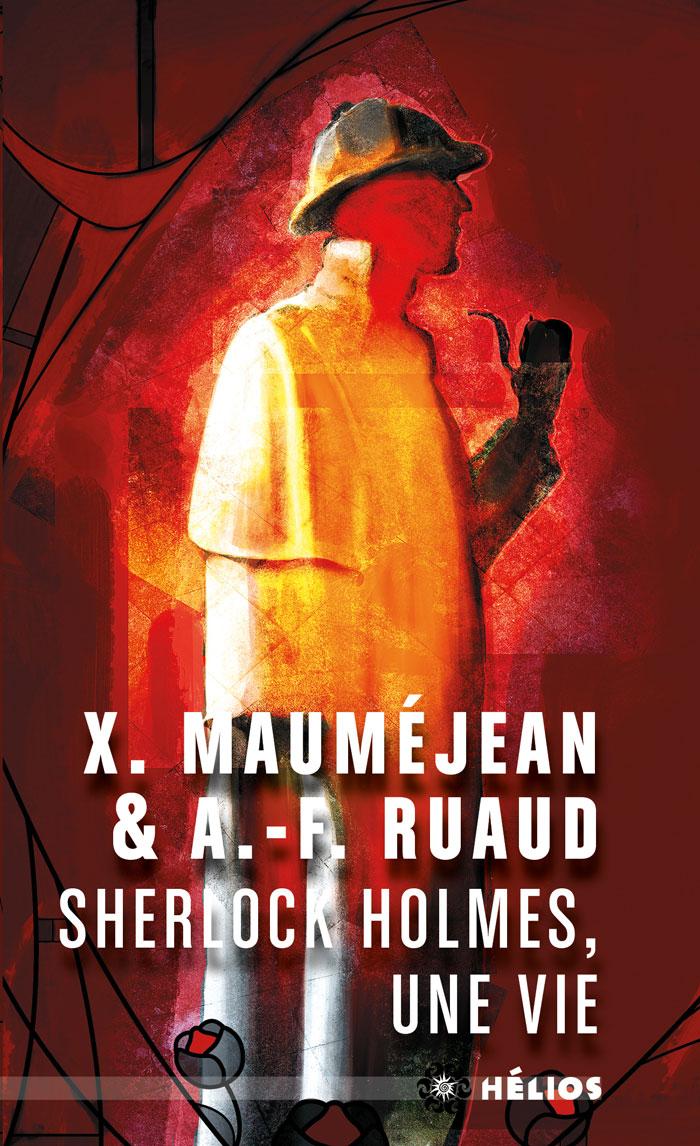 Sherlock Holmes, une vie [poche]