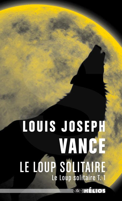 Le Loup solitaire (Le Loup solitaire, 1) [poche]