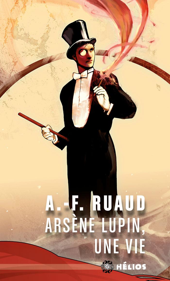 Arsène Lupin, une vie [poche]