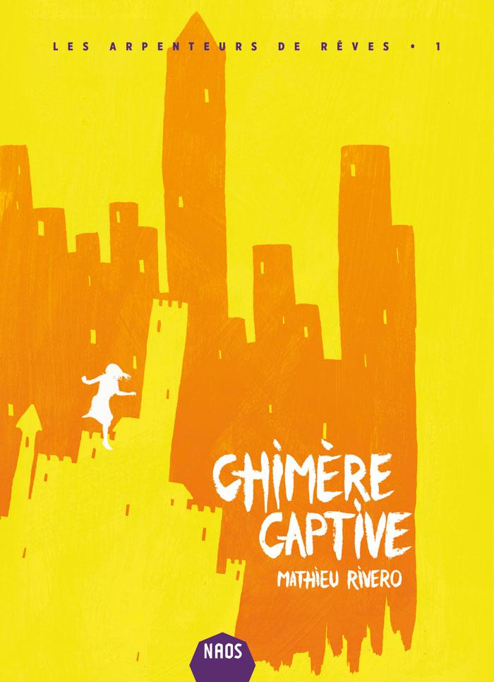 Chimère captive (Les Arpenteurs de rêve, 1)