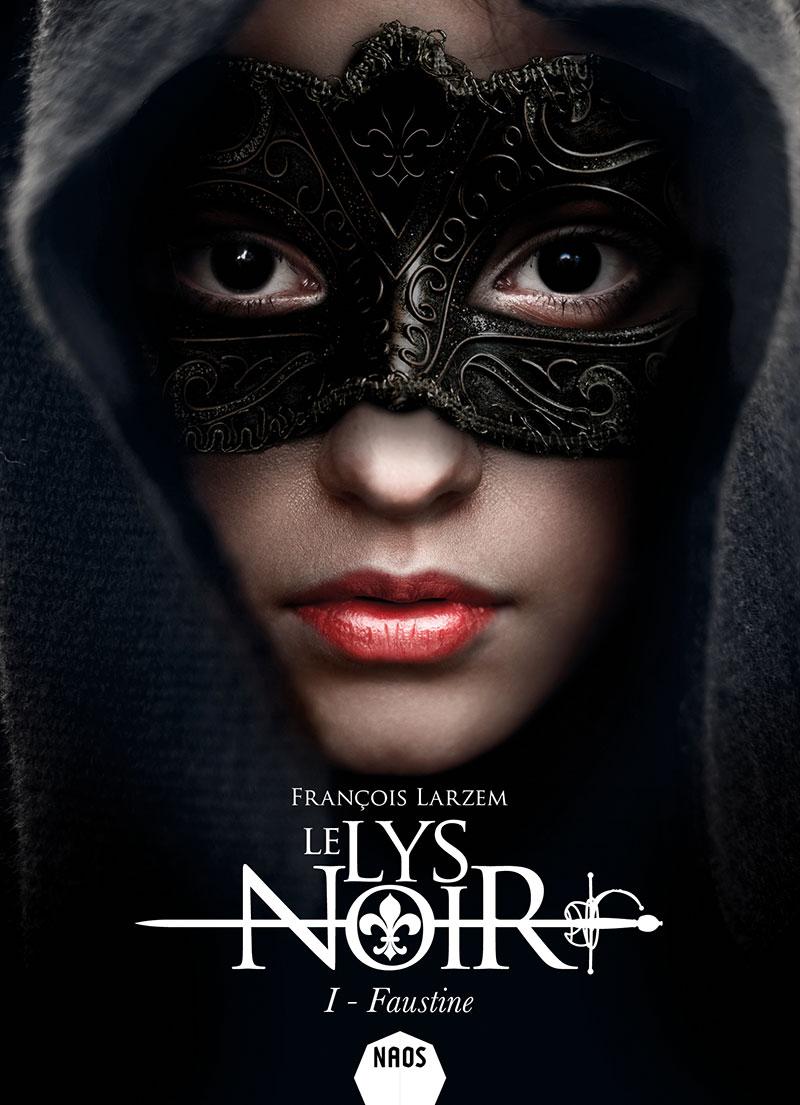 Le Lys noir (tome 1, Faustine) [EPUB]
