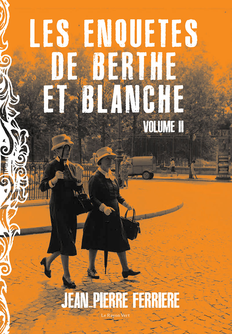 Les enquêtes de Berthe et Blanche, volume 2