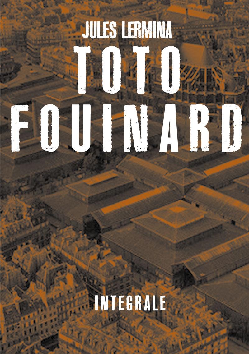 Toto Fouinard, intégrale