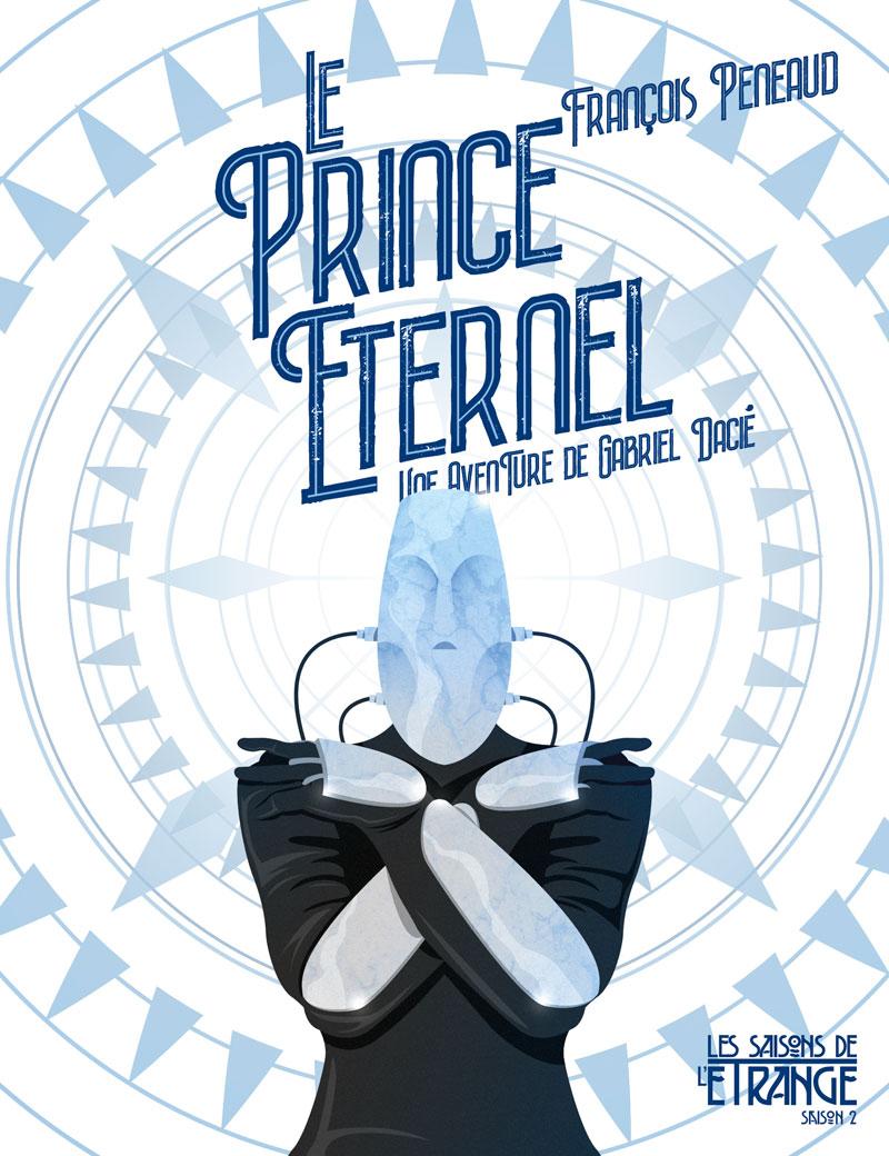 Le Prince éternel (Une aventure de Gabriel Dacié)