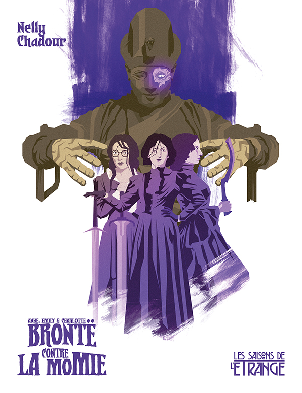 Anne, Emily & Charlotte Brontë contre la Momie (La Ligue des Écrivaines Extraordinaires)