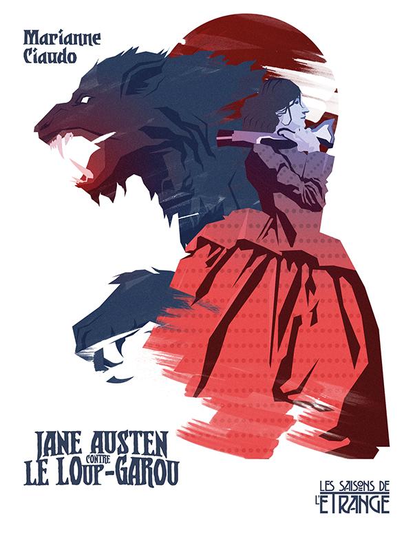 Jane Austen contre le Loup-garou (La Ligue des Écrivaines Extraordinaires)