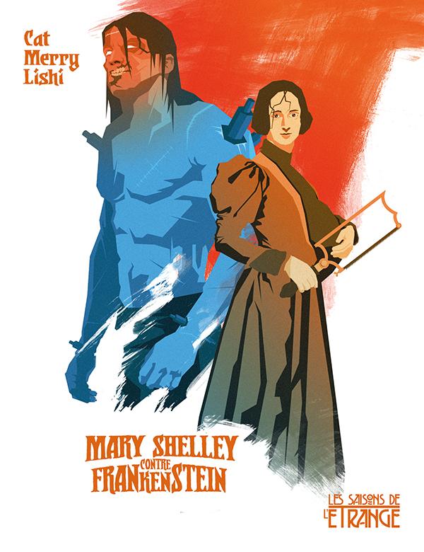Mary Shelley contre Frankenstein (La Ligue des Écrivaines Extraordinaires)