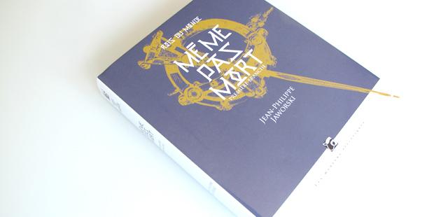 Même pas mort (Rois du monde, 1) ed. souple